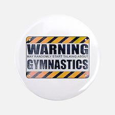 "Warning: Gymnastics 3.5"" Button"