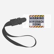 Warning: Horseback Riding Luggage Tag