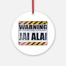 Warning: Jai Alai Round Ornament