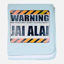 Warning: Jai Alai Infant Blanket