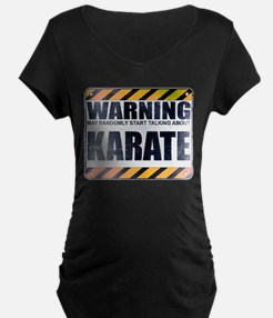 Warning: Karate Dark Maternity T-Shirt