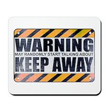 Warning: Keep Away Mousepad