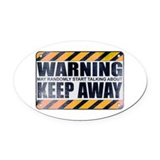Warning: Keep Away Oval Car Magnet