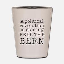 Feel the Bern Revolution Shot Glass