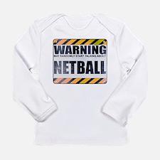 Warning: Netball Long Sleeve Infant T-Shirt