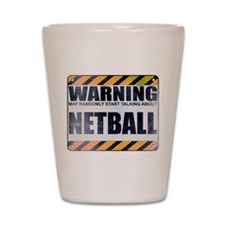 Warning: Netball Shot Glass