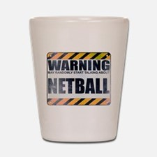 Warning: Netball Shot Glass