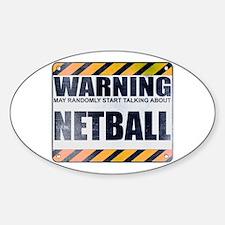 Warning: Netball Oval Decal