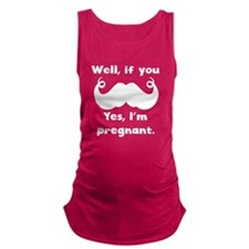 If You Mustache Im Pregnant Maternity Tank Top