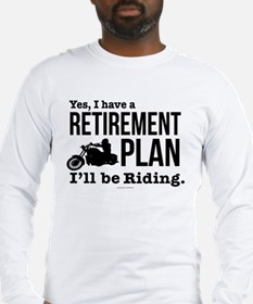 Riding Retirement Plan Long Sleeve T-Shirt