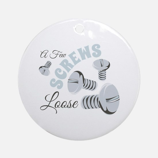 Few Loose Screws Round Ornament
