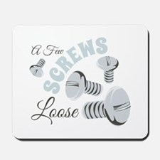 Few Loose Screws Mousepad