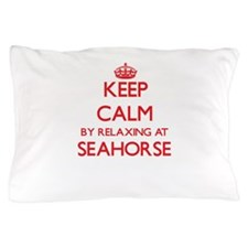 Keep calm by relaxing at Seahorse Mary Pillow Case