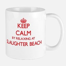 Keep calm by relaxing at Slaughter Beach Dela Mugs