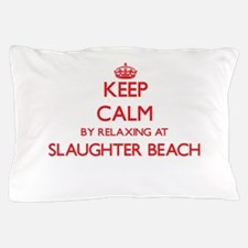 Keep calm by relaxing at Slaughter Bea Pillow Case
