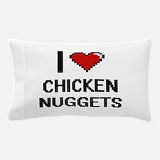 I love Chicken Nuggets digital design Pillow Case