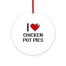 I love Chicken Pot Pies digital des Round Ornament