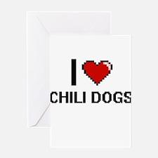 I love Chili Dogs digital design Greeting Cards