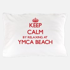 Keep calm by relaxing at Ymca Beach Wi Pillow Case