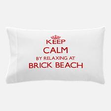Keep calm by relaxing at Brick Beach N Pillow Case