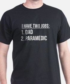 Two Jobs Dad And Paramedic T-Shirt