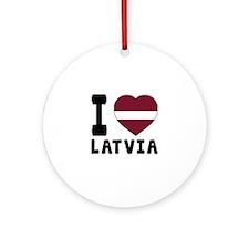 I Love Latvia Round Ornament