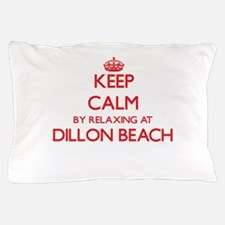 Keep calm by relaxing at Dillon Beach Pillow Case