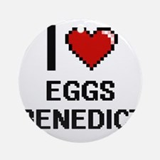 I love Eggs Benedict digital design Round Ornament