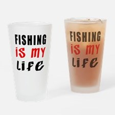 Fishing Is My Life Drinking Glass