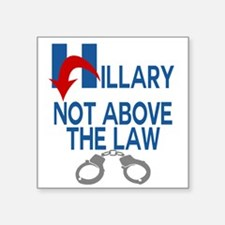 ANTI HILLARY Not Above the law Sticker