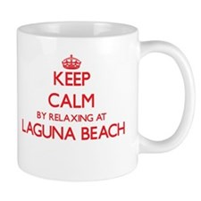 Keep calm by relaxing at Laguna Beach Califor Mugs