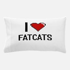 I love Fatcats digital design Pillow Case