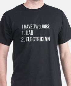 Two Jobs Dad And Electrician T-Shirt