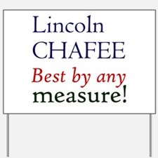 Chafee - by any measure Yard Sign