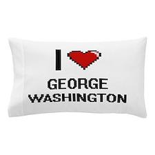 I love George Washington digital desig Pillow Case