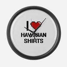 I love Hawaiian Shirts digital de Large Wall Clock