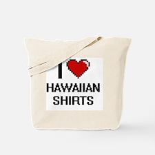 I love Hawaiian Shirts digital design Tote Bag