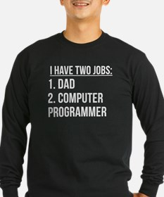 Two Jobs Dad And Computer Programmer Long Sleeve T