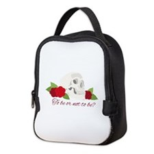 Or Not To Be Neoprene Lunch Bag