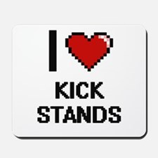 I love Kick Stands digital design Mousepad