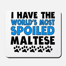 Worlds Most Spoiled Maltese Mousepad