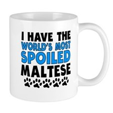 Worlds Most Spoiled Maltese Mugs