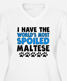 Worlds Most Spoiled Maltese Plus Size T-Shirt
