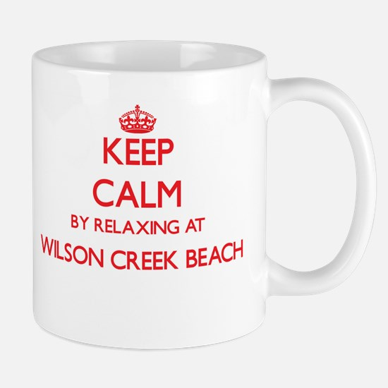 Keep calm by relaxing at Wilson Creek Beach C Mugs
