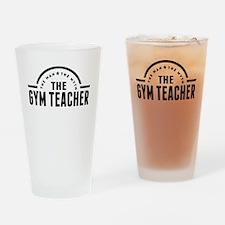 The Man The Myth The Gym Teacher Drinking Glass