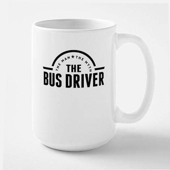 The Man The Myth The Bus Driver Mugs