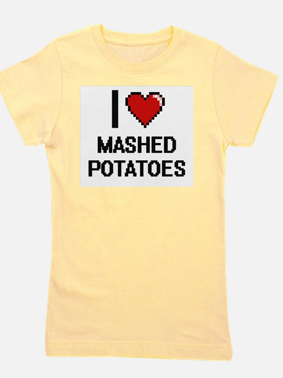 I love Mashed Potatoes digital design Girl's Tee