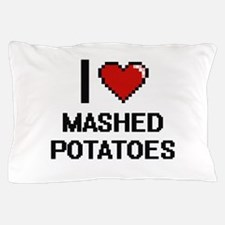 I love Mashed Potatoes digital design Pillow Case