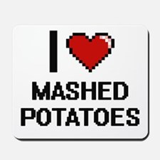 I love Mashed Potatoes digital design Mousepad