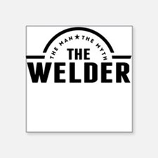 The Man The Myth The Welder Sticker